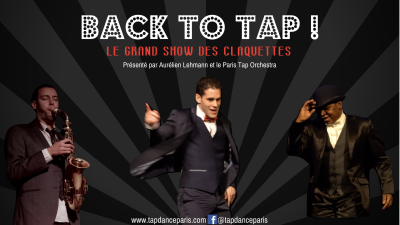 Back to Tap - Le Grand Show des Claquettes
